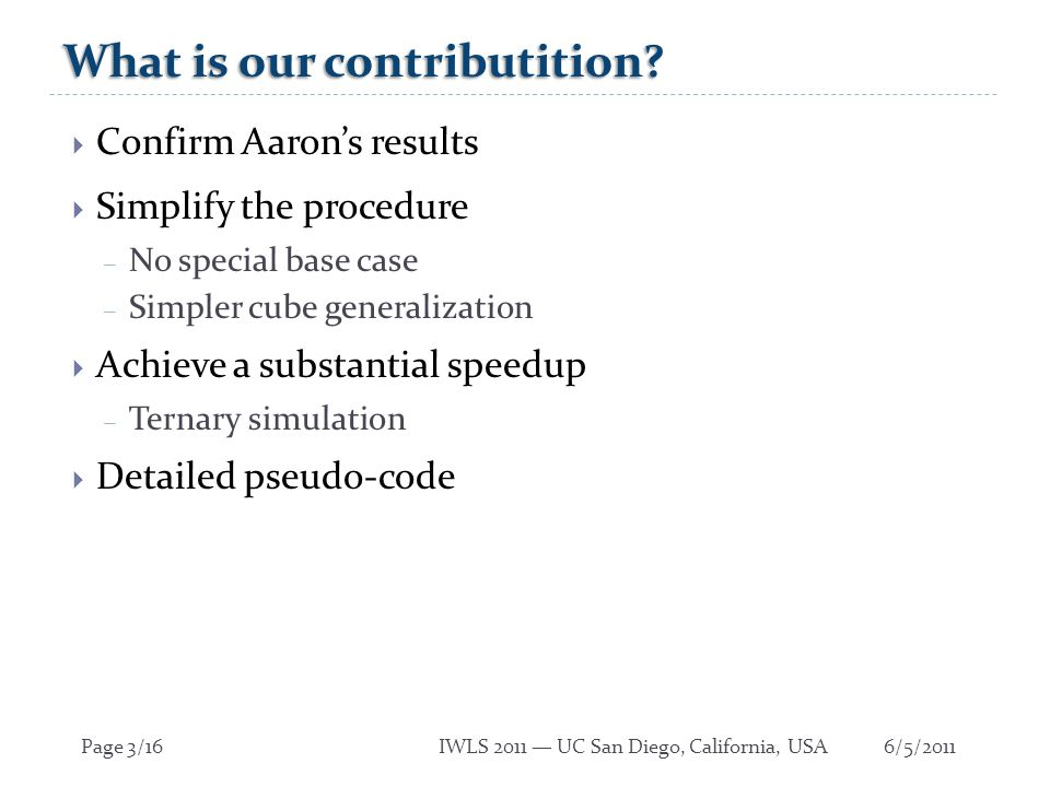 6/5/2011Page 3/16IWLS 2011 — UC San Diego, California, USA What is our contributition.
