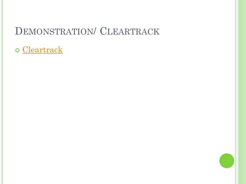 D EMONSTRATION / C LEARTRACK Cleartrack