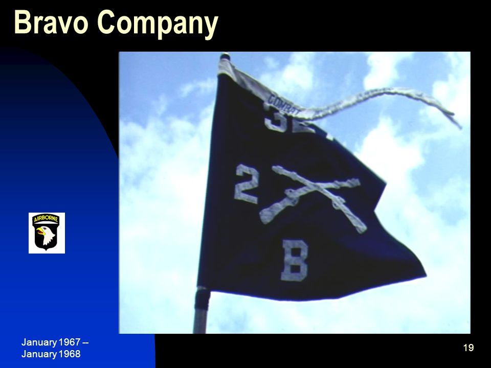 January 1967 -- January 1968 19 Bravo Company