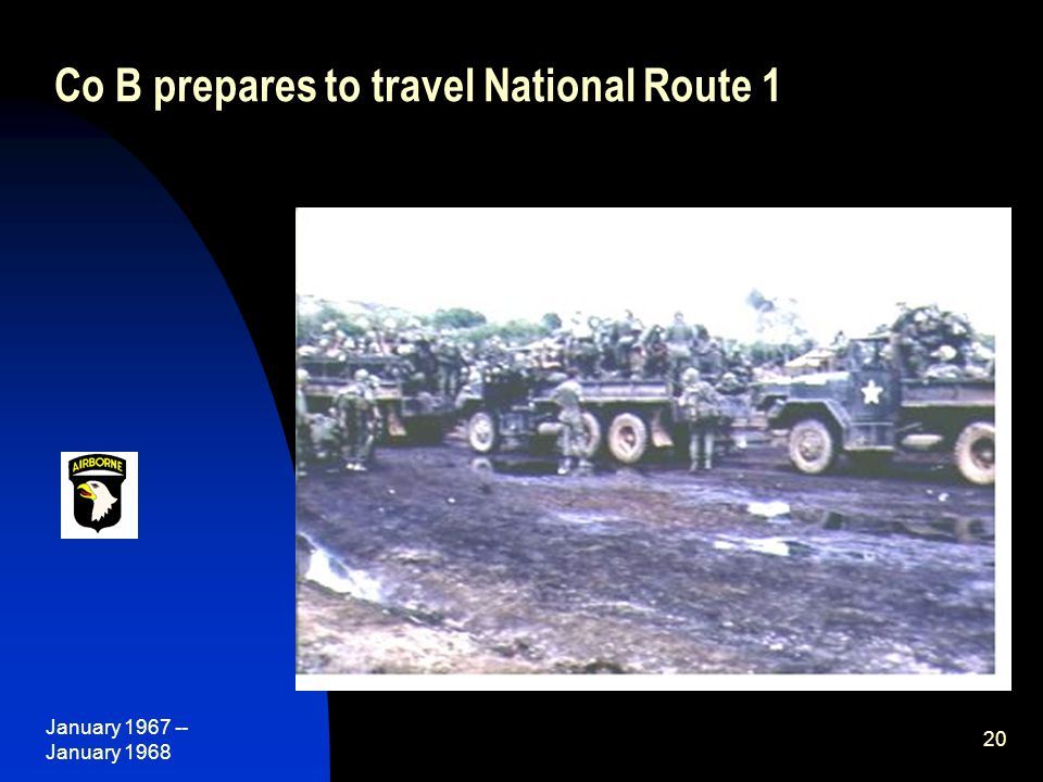 January 1967 -- January 1968 20 Co B prepares to travel National Route 1