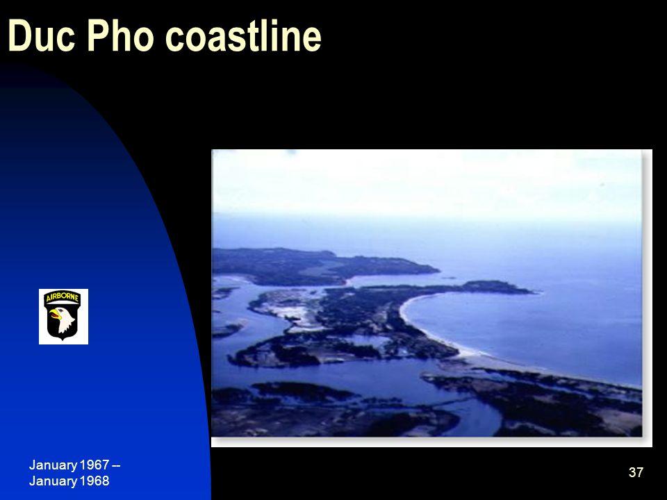 January 1967 -- January 1968 37 Duc Pho coastline