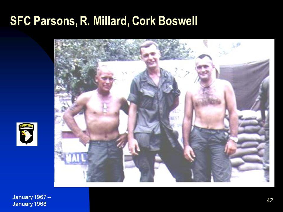 January 1967 -- January 1968 42 SFC Parsons, R. Millard, Cork Boswell