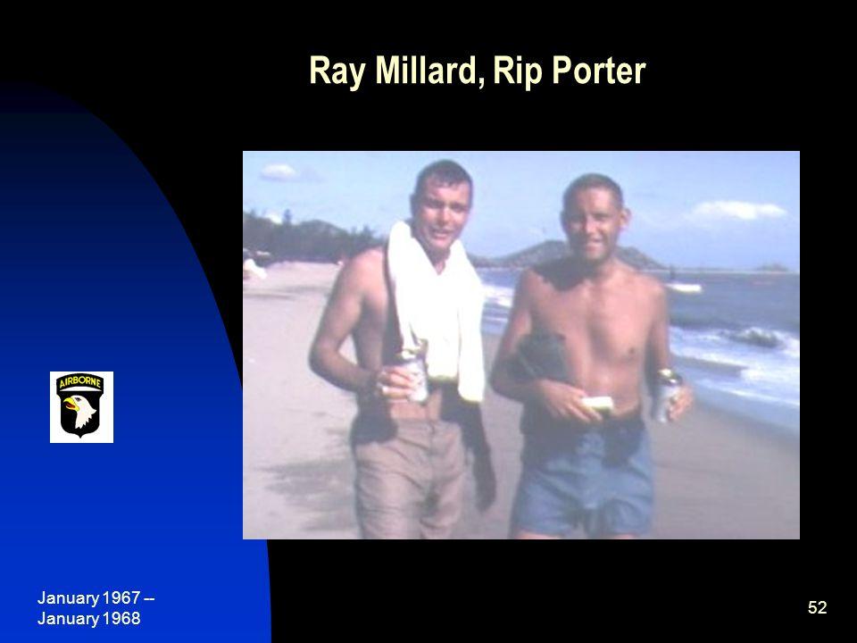 January 1967 -- January 1968 52 Ray Millard, Rip Porter