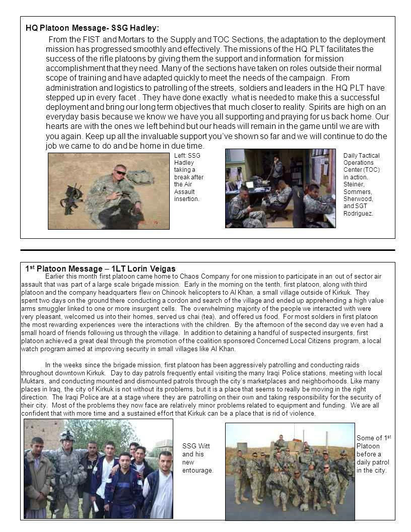 HQ Platoon Message- SSG Hadley: From the FIST and Mortars to the Supply and TOC Sections, the adaptation to the deployment mission has progressed smoo