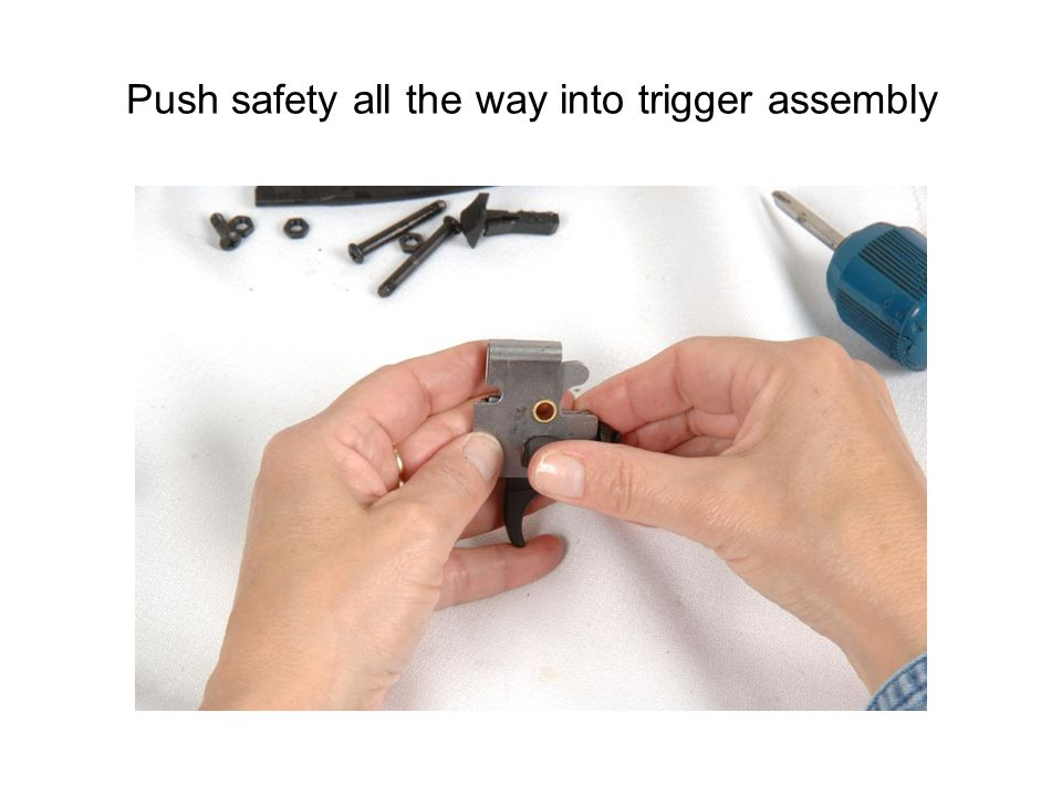 Push safety all the way into trigger assembly