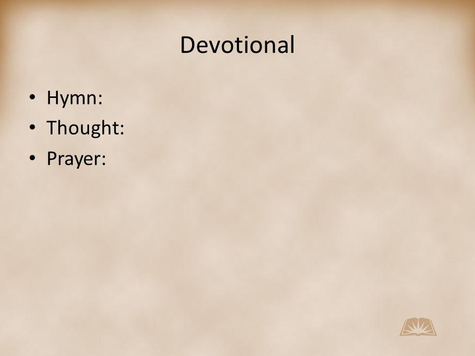 Devotional Hymn: Thought: Prayer:
