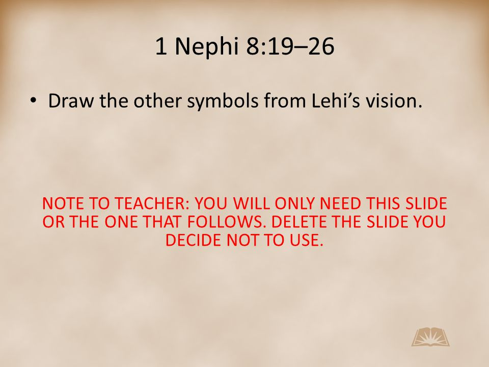 1 Nephi 8:19–26 Draw the other symbols from Lehi's vision.