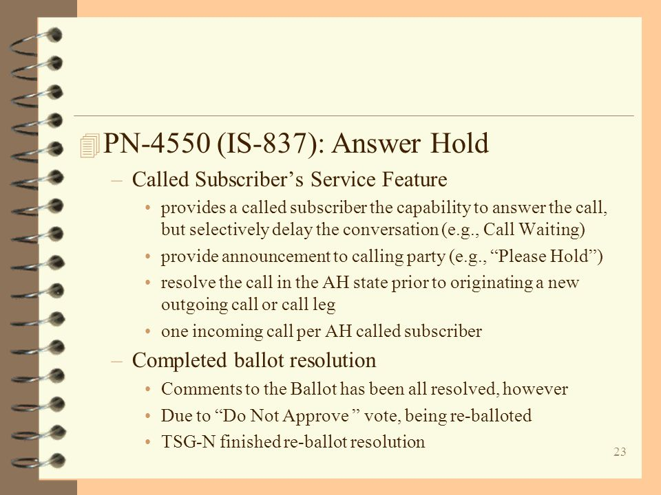23 4 PN-4550 (IS-837): Answer Hold –Called Subscriber's Service Feature provides a called subscriber the capability to answer the call, but selectivel