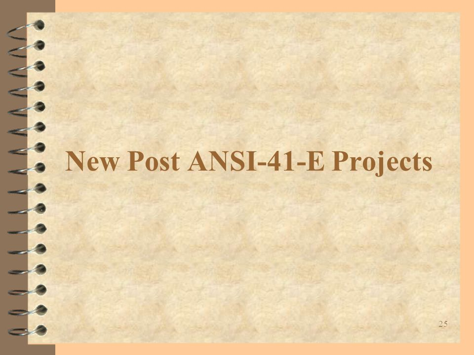 25 New Post ANSI-41-E Projects