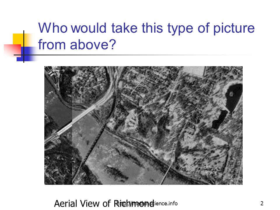 http://mathinscience.info2 Who would take this type of picture from above Aerial View of Richmond