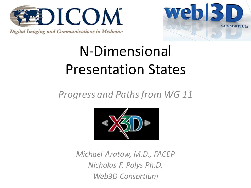 Specification: MedX3D Nodes / Components 3D Texture Component Volume Component Annotation Component – Image plane projection & linking – YES – 3D equivalents of Extended (2D) Presentation State objects – YES probably