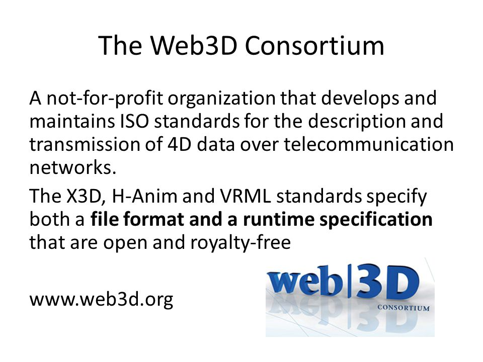 Web3D & X3D Proven Innovation (see web3d.org): Real time interactive graphics – Lights, cameras, text, meshes, textures and materials – Animations, sensors, volumes & style Interoperability with web – distributed resources referred via URL/URI – E.G.