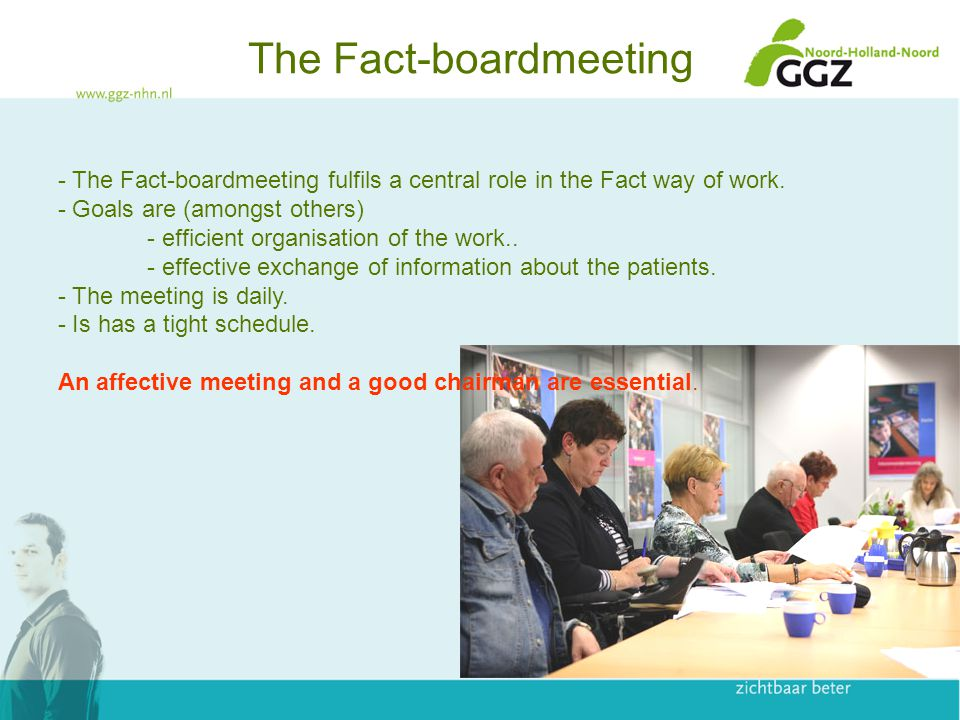 The Fact-boardmeeting - The Fact-boardmeeting fulfils a central role in the Fact way of work.