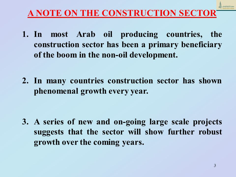 3 1.In most Arab oil producing countries, the construction sector has been a primary beneficiary of the boom in the non-oil development.