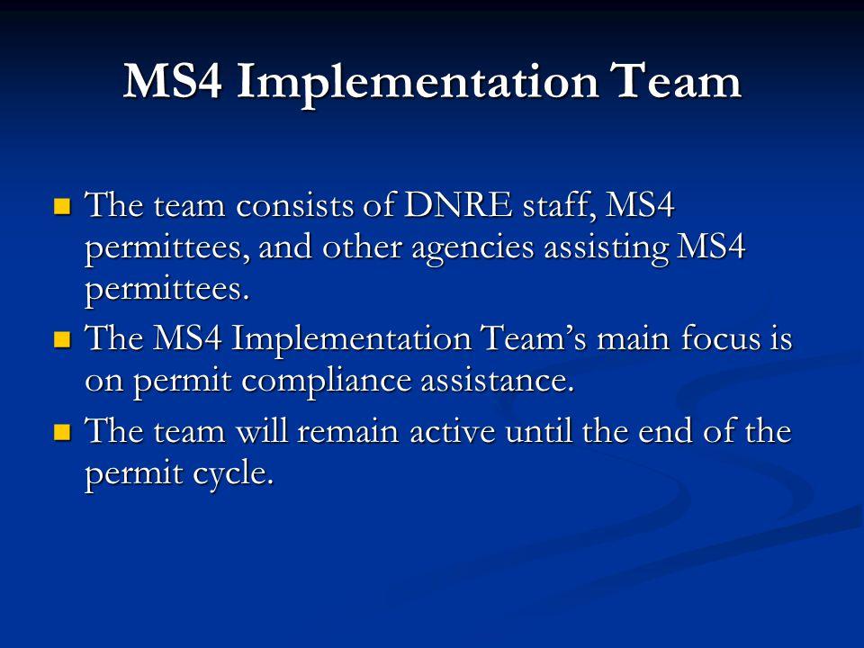 MS4 Implementation Team Compliance Assistance Document development Compliance Assistance Document development Continued document development Continued document development Alternative review Alternative review