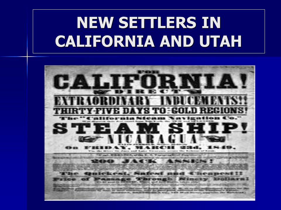 NEW SETTLERS IN CALIFORNIA AND UTAH