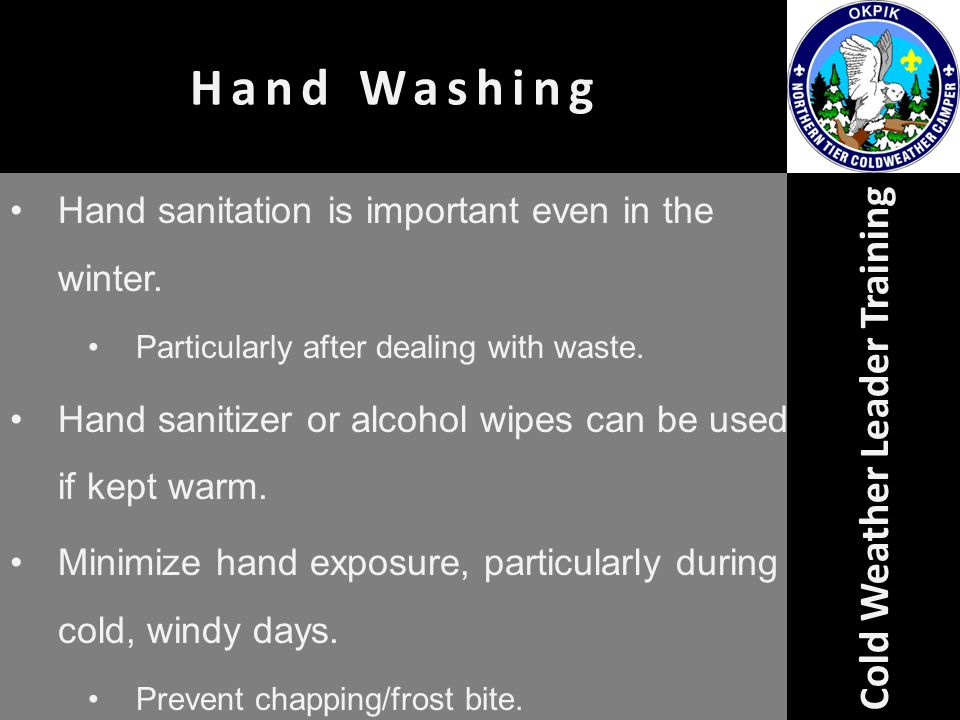 Hand sanitation is important even in the winter.Particularly after dealing with waste.
