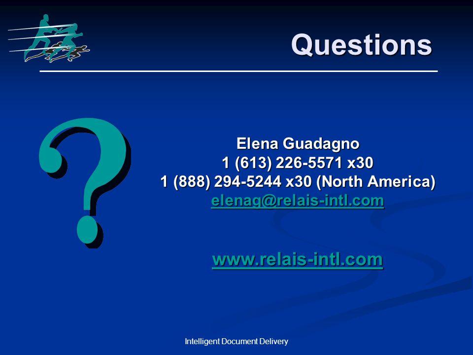 Elena Guadagno 1 (613) 226-5571 x30 1 (888) 294-5244 x30 (North America) elenag@relais-intl.com www.relais-intl.com Questions