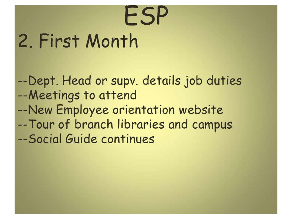 ESP 1.Initial Contact: --1 st day of work info --1 st week of work -- Interest Survey (Optional) --assignment of Social Guide