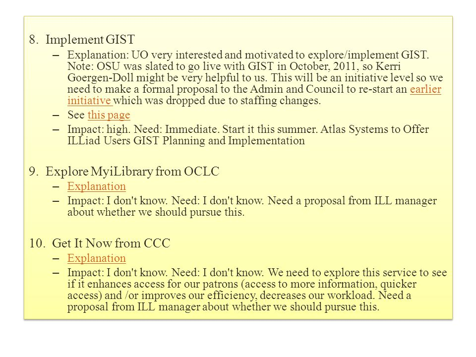 8.Implement GIST – Explanation: UO very interested and motivated to explore/implement GIST.