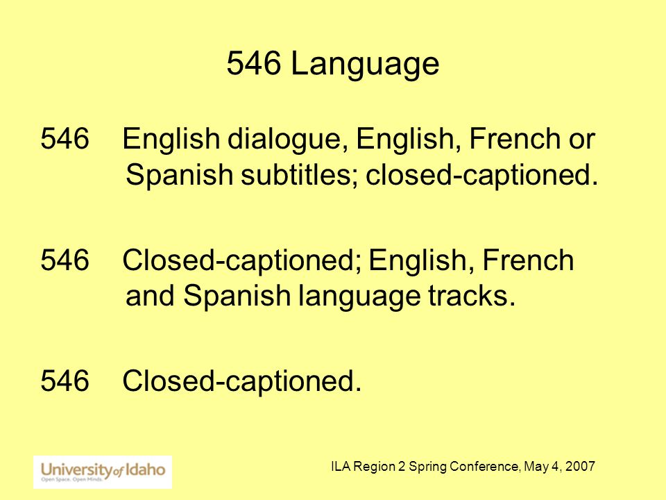 ILA Region 2 Spring Conference, May 4, 2007 546 Language 546 English dialogue, English, French or Spanish subtitles; closed-captioned.