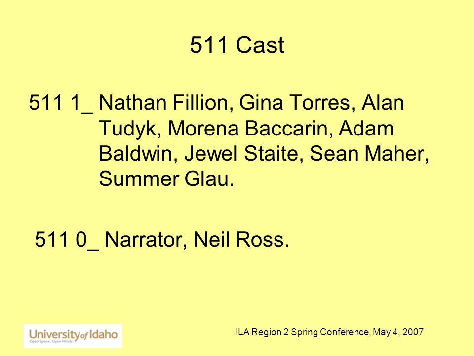 ILA Region 2 Spring Conference, May 4, 2007 511 Cast 511 1_ Nathan Fillion, Gina Torres, Alan Tudyk, Morena Baccarin, Adam Baldwin, Jewel Staite, Sean