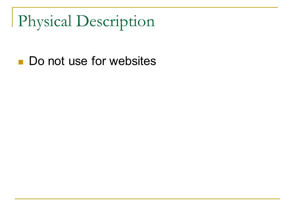 Physical Description Do not use for websites