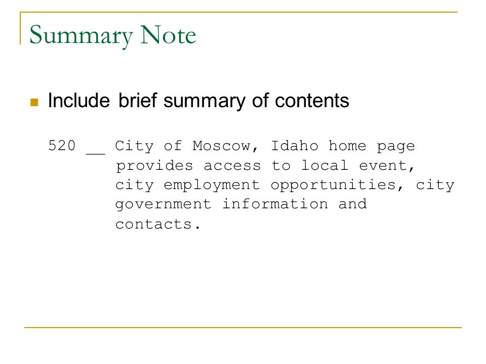 Summary Note Include brief summary of contents 520 __ City of Moscow, Idaho home page provides access to local event, city employment opportunities, city government information and contacts.