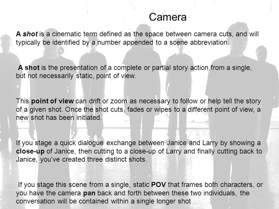 Camera A shot is a cinematic term defined as the space between camera cuts, and will typically be identified by a number appended to a scene abbreviat