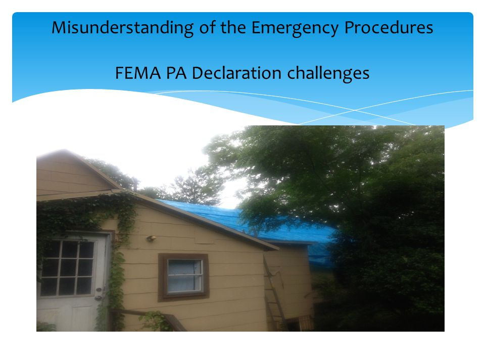 Misunderstanding of the Emergency Procedures FEMA PA Declaration challenges