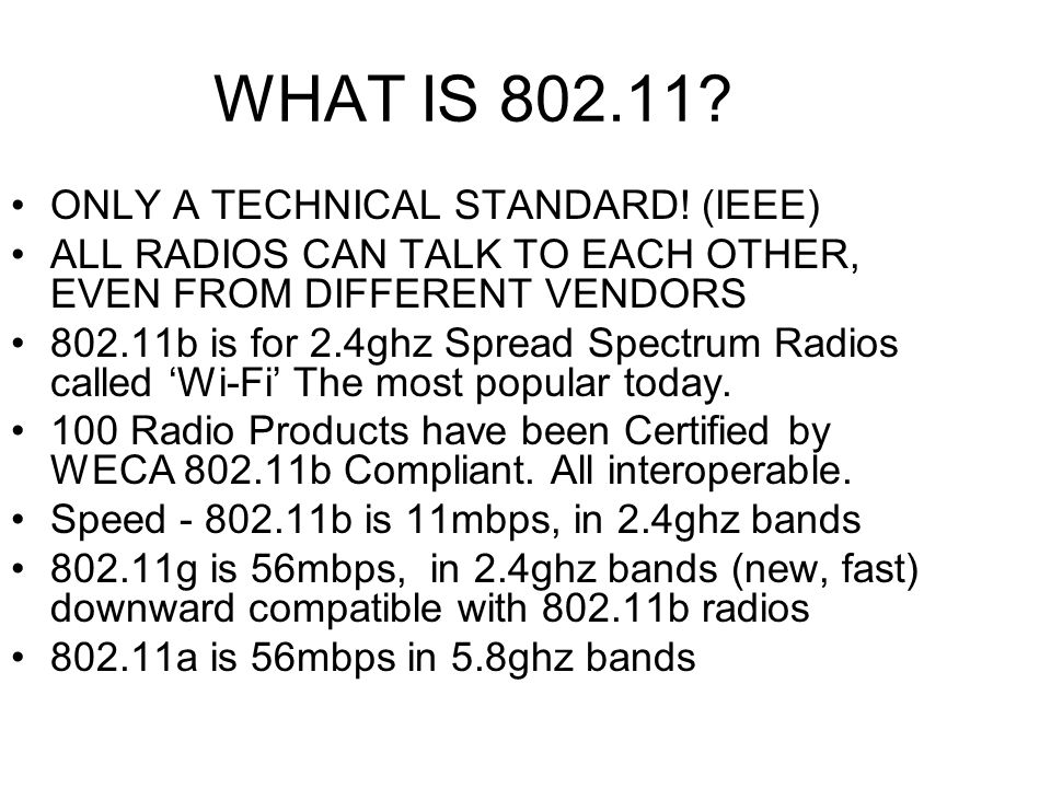 WHAT IS 802.11. ONLY A TECHNICAL STANDARD.