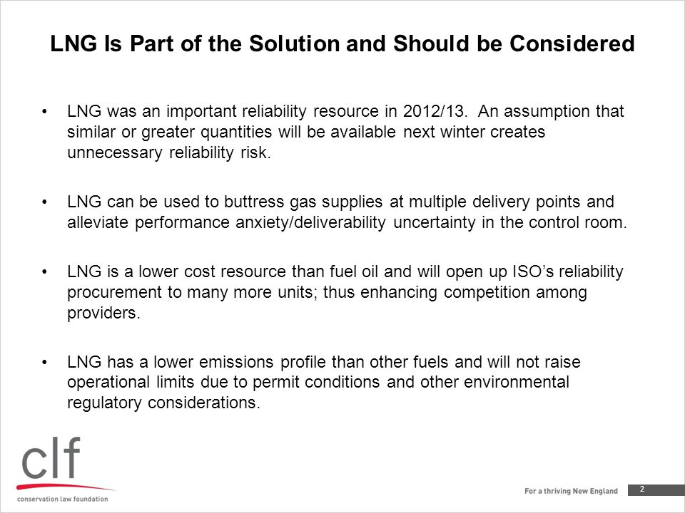 LNG Is Part of the Solution and Should be Considered LNG was an important reliability resource in 2012/13.