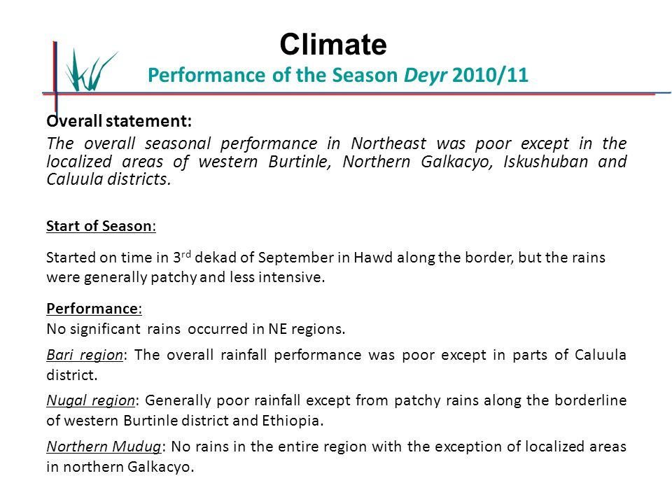 Performance of the Season Deyr 2010/11 Overall statement: The overall seasonal performance in Northeast was poor except in the localized areas of west