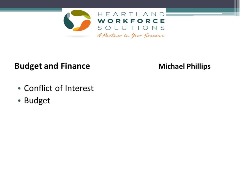 Budget and Finance Michael Phillips Conflict of Interest Budget
