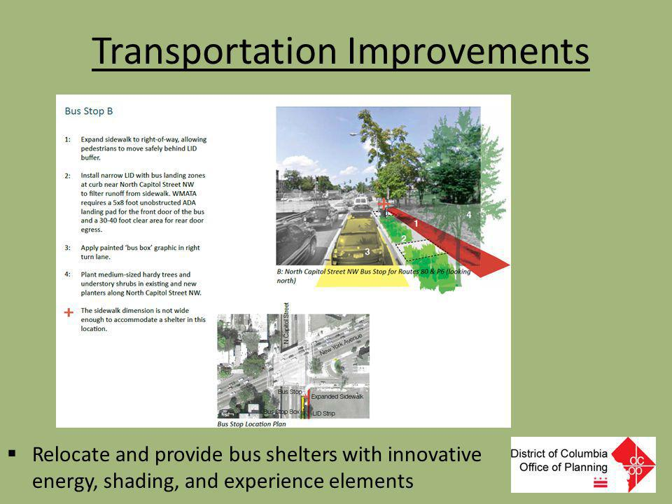 Transportation Improvements  Relocate and provide bus shelters with innovative energy, shading, and experience elements