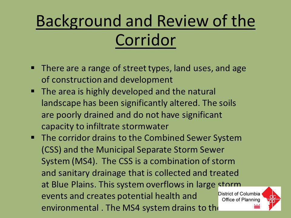 Background and Review of the Corridor  There are a range of street types, land uses, and age of construction and development  The area is highly dev