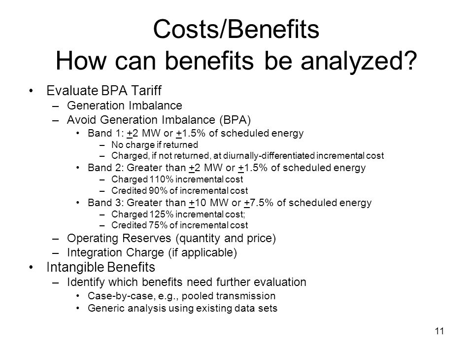 11 Costs/Benefits How can benefits be analyzed.