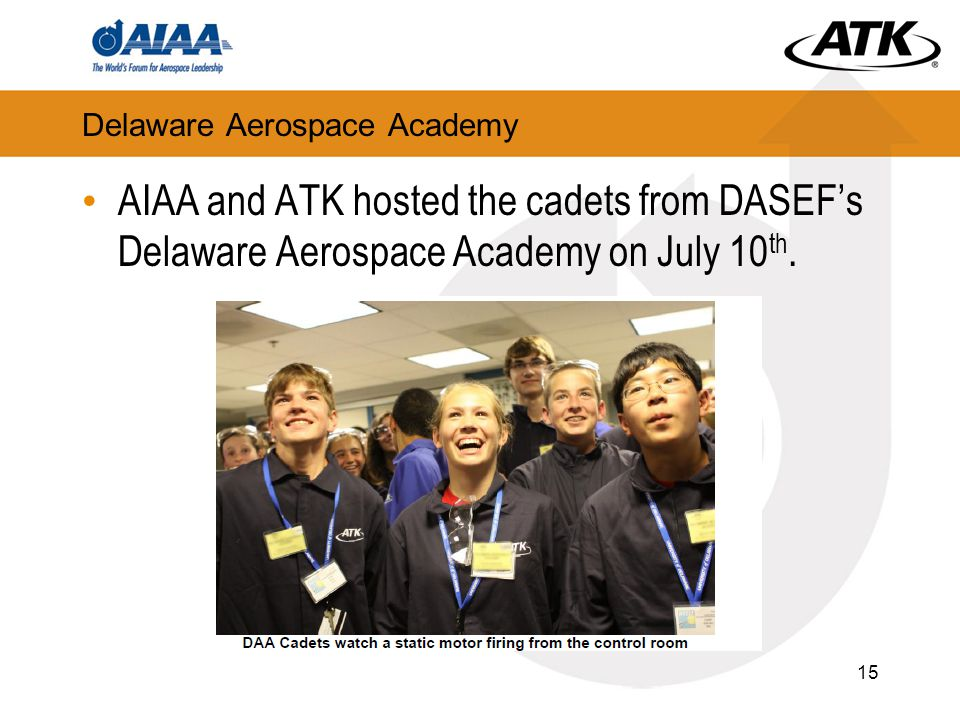 Delaware Aerospace Academy AIAA and ATK hosted the cadets from DASEF's Delaware Aerospace Academy on July 10 th.