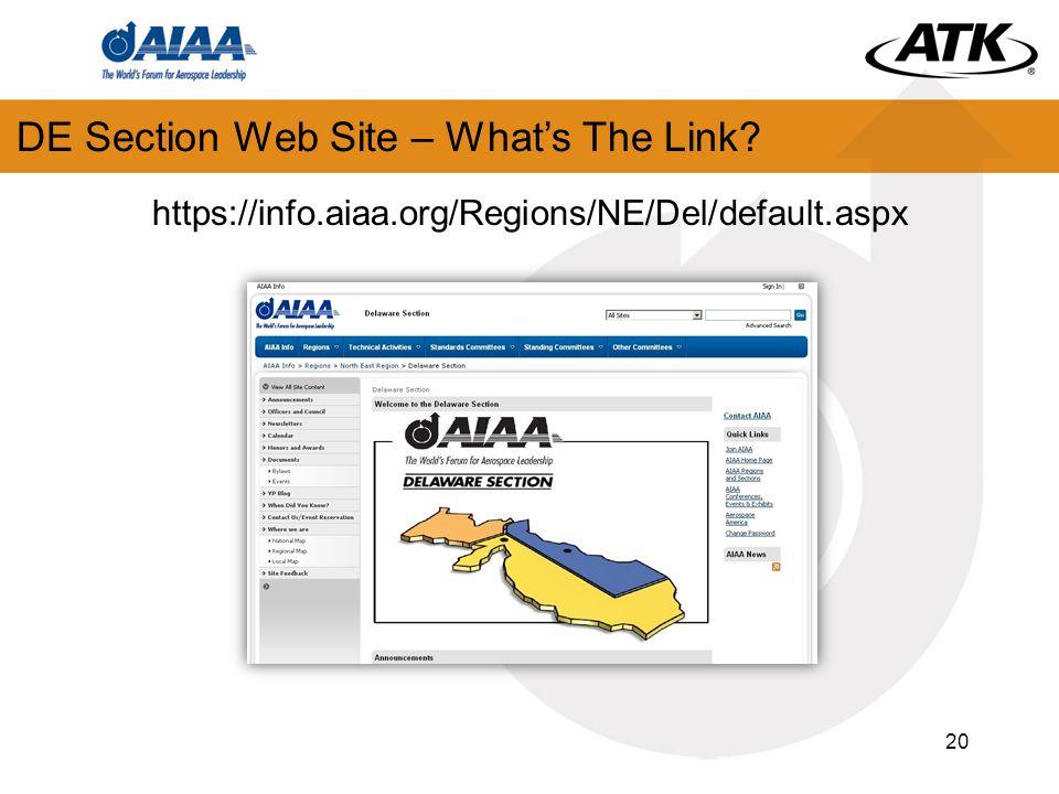 20 DE Section Web Site – What's The Link? https://info.aiaa.org/Regions/NE/Del/default.aspx