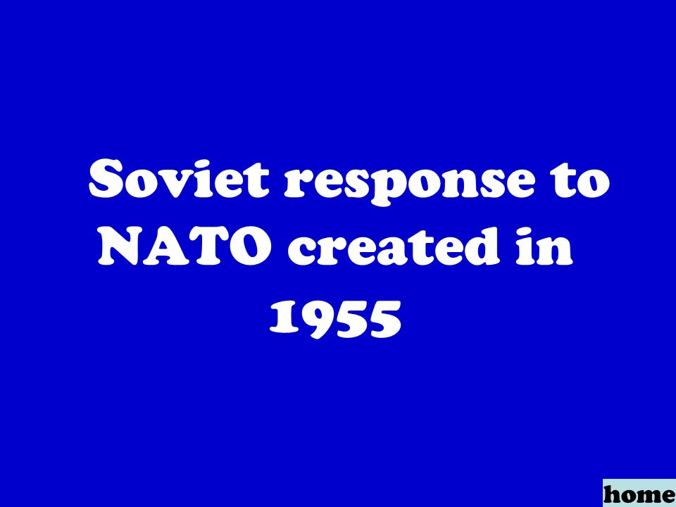Soviet response to NATO created in 1955 home