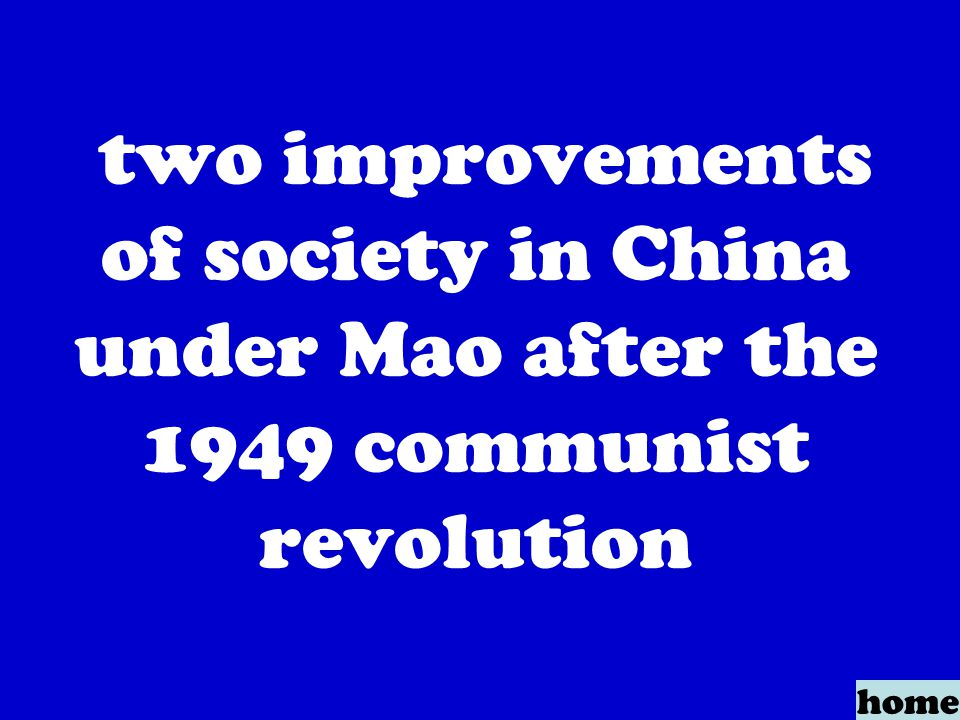 two improvements of society in China under Mao after the 1949 communist revolution home