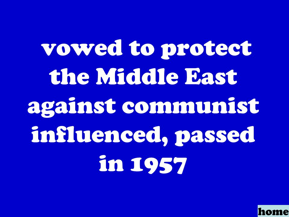 vowed to protect the Middle East against communist influenced, passed in 1957 home