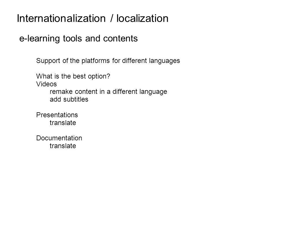 Internationalization / localization e-learning tools and contents Support of the platforms for different languages What is the best option.