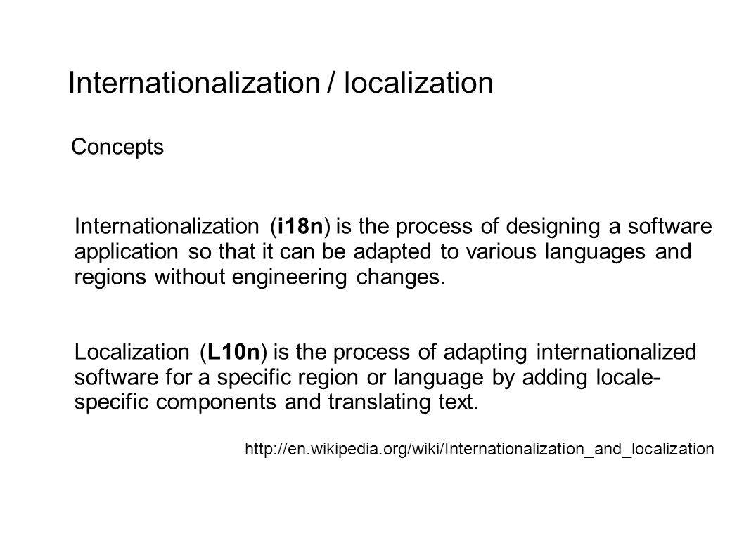 Internationalization (i18n) is the process of designing a software application so that it can be adapted to various languages and regions without engineering changes.