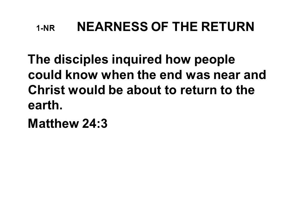 5-NR NEARNESS OF THE RETURN 8- You also be patient.