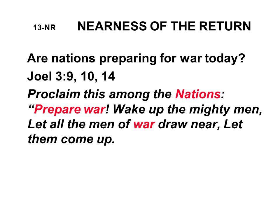 13-NR NEARNESS OF THE RETURN Are nations preparing for war today.