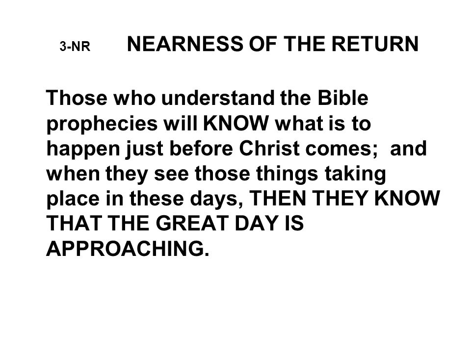 14-NR NEARNESS OF THE RETURN What should we do with all the signs that have been given us.
