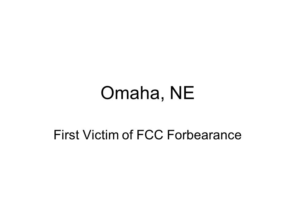 SCOPE OF OMAHA FORBEARANCE Impacts 9 Central Offices 73% of the Business Locations in the Omaha Metro Area Impacts Loops and Local Transport No Differentiation between Residential and Small Business Markets