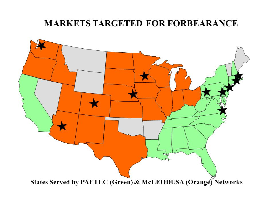 MARKETS TARGETED FOR FORBEARANCE States Served by PAETEC (Green) & McLEODUSA (Orange) Networks