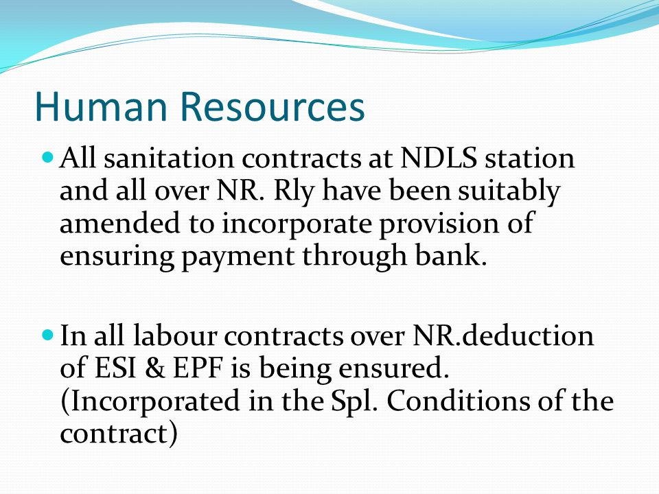 Human Resources All payments (like PF, Settlement dues, Contractor payments etc) are being made through RTGS/Cheques.